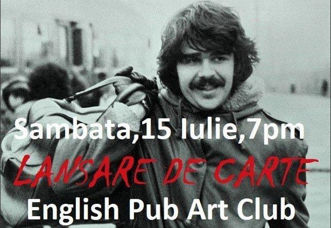 Lugoj Expres Scriitorul Radu Paraschivescu, o nouă lansare de carte la Lugoj Radu Paraschivescu lansare de carte Eveniment literar English Pub Art Club Lugoj