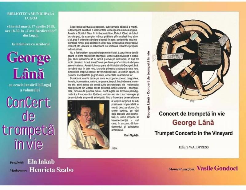 """Lugoj Expres """"Concert de trompetă în vie"""", lansare la Casa Bredicenilor poezie Lugoj lansare George Lână Concert de trompetă în vie Casa Bredicenilor carte Biblioteca Municipală Lugoj"""