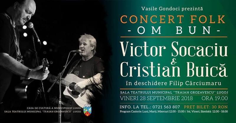 Lugoj Expres Om bun - concert folk, la Lugoj Victor Socaciu Om Bun Lugoj folk Cristian Buică concert