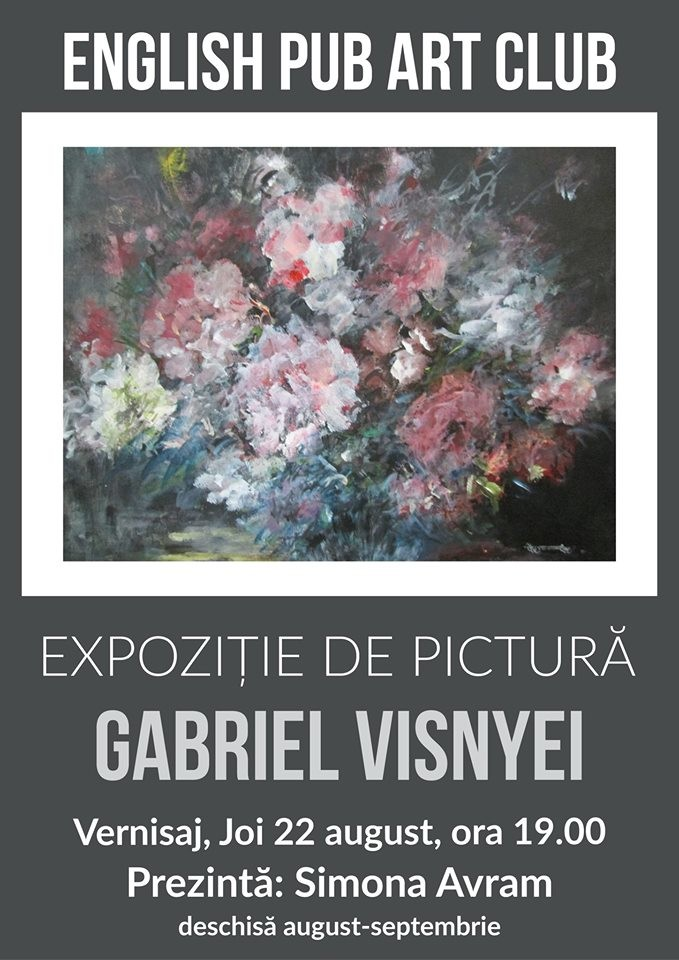 Lugoj Expres Expoziție de pictură, la English Pub Art Club vernisaj pictura Lugoj Gabriel Visnyei expoziție English Pub Art Club Lugoj artist plastic